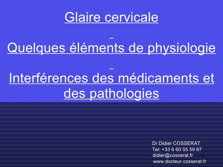 La glaire cervicale. Sa modification par les pathologies et les traitements. Comment protéger le col ?
