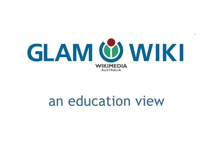 GLAM-WIKI: an education view