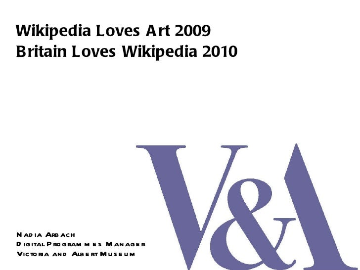 Wikipedia Loves Art 2009 and Britain Loves Wikipedia 2010