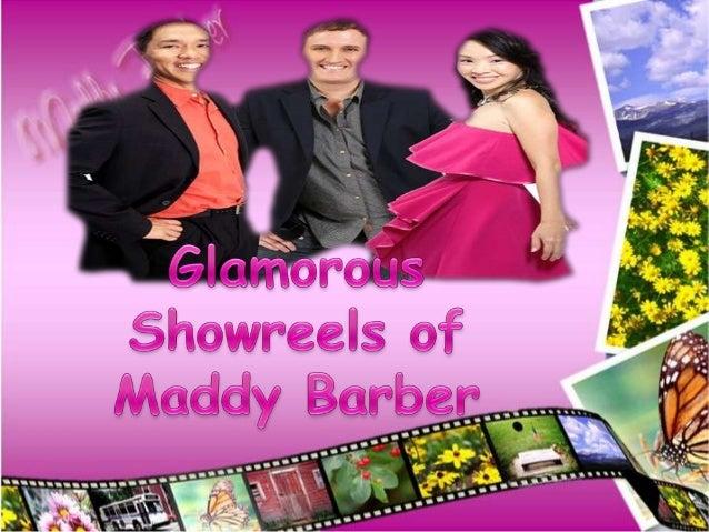 Glamorous showreels of maddy barber