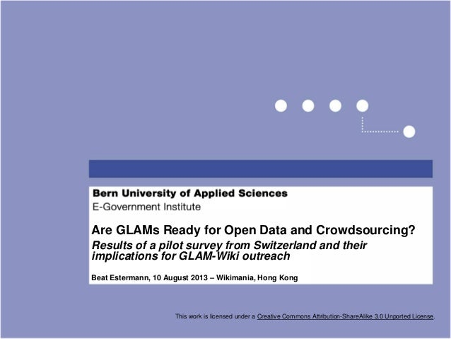 Are GLAMs Ready for Open Data and Crowdsourcing? Results of a pilot survey from Switzerland and their implications for GLA...