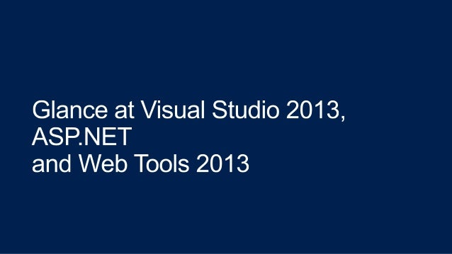 Glance at Visual Studio 2013  ASP.NET and Web tools 2013