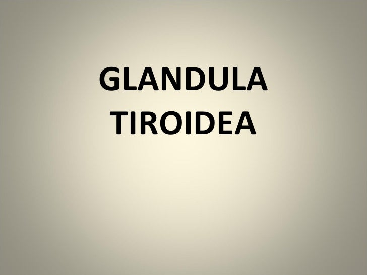 GLANDULA TIROIDEA