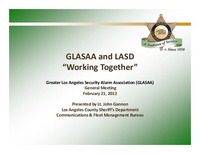 """GLASAA and LASD        """"Working Together""""Greater Los Angeles Security Alarm Association (GLASAA)                    Genera..."""