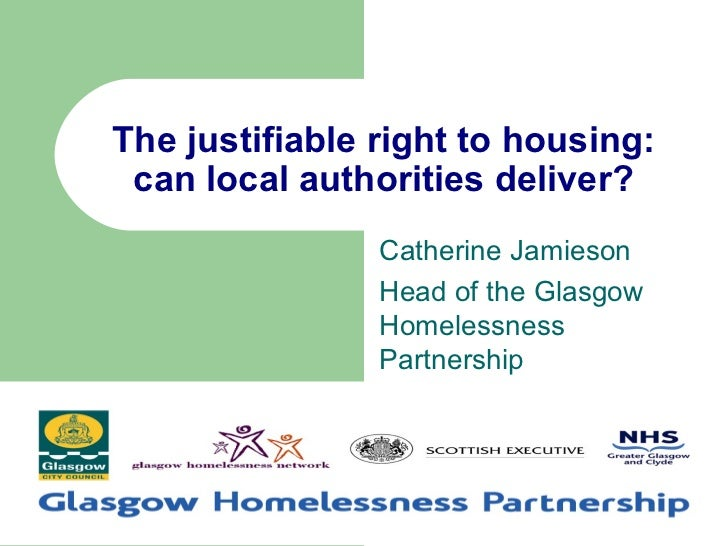 The justifiable right to housing: can local authorities deliver?                Catherine Jamieson                Head of ...