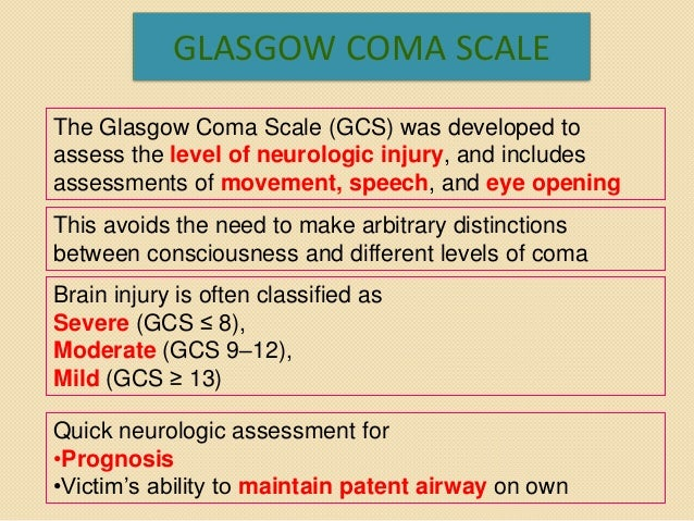 glasgow coma scale presentation T his article describes a short, competency-based presentation that reviews the proper use of the glasgow coma scale (gcs) we have found that spe- cific, quick-to.