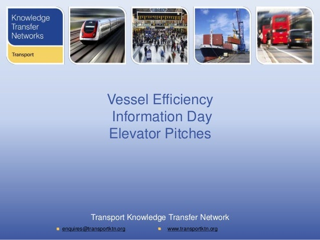 Vessel Efficiency                  Information Day                 Elevator Pitches           Transport Knowledge Transfer...