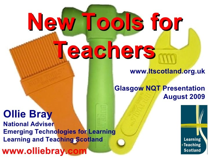 www.olliebray.com New Tools for Teachers Ollie Bray National Adviser Emerging Technologies for Learning Learning and Teach...
