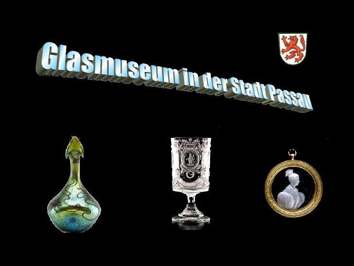 Glasmuseum in der Stadt Passau