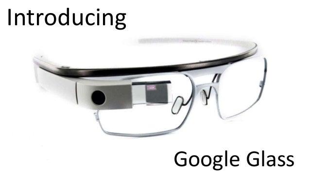 Introducing Google Glass