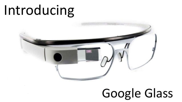 Introducing Google Glass
