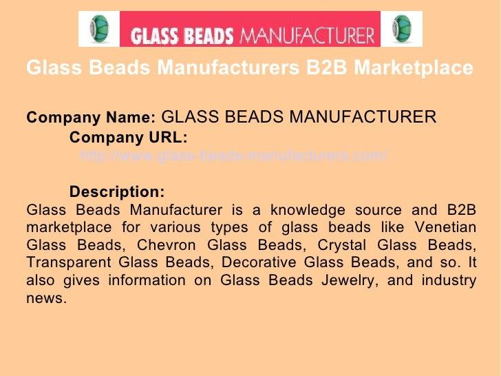 Glass Beads Manufacturers B2B Marketplace <ul><li>Company Name:  GLASS BEADS MANUFACTURER </li></ul><ul><ul><ul><ul><ul><l...