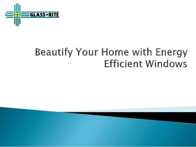 Beautify Your Home With Energy Efficient Windows