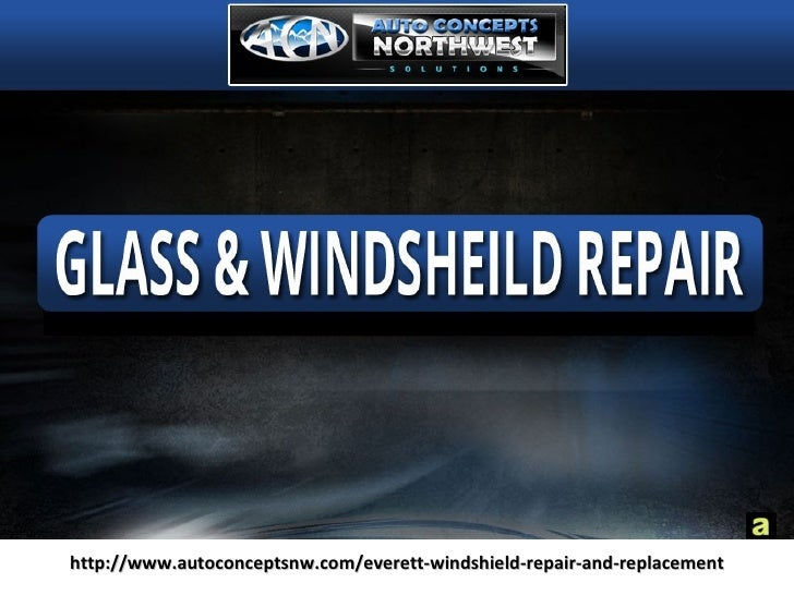 Window Replacement and Rock Chip Repair Services Everett Available at Auto Concept Northwest.