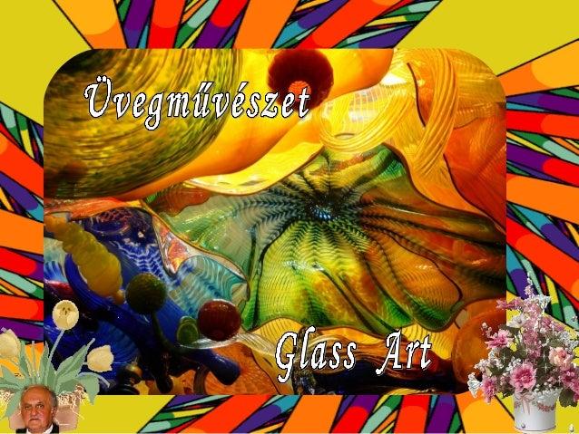 GLASS   ART  ÜVEGMŰVÉSZET