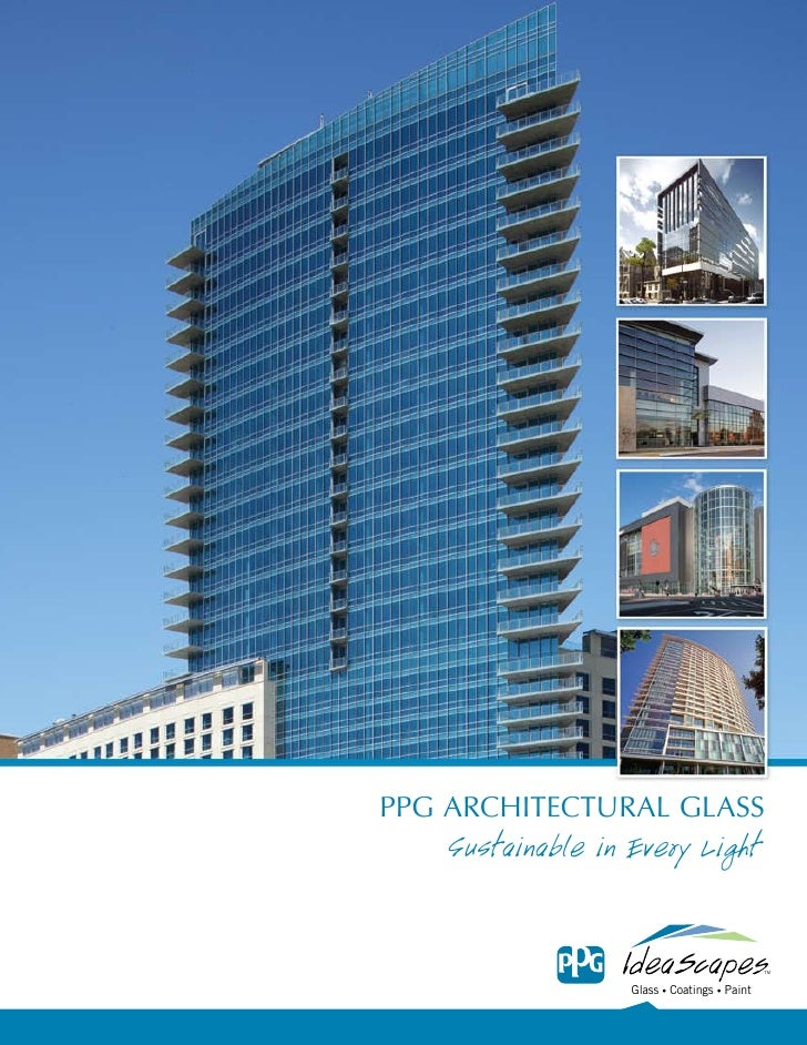 PPG ArchitecturAl GlAss     Sustainable in Every Light                                                TM                  ...