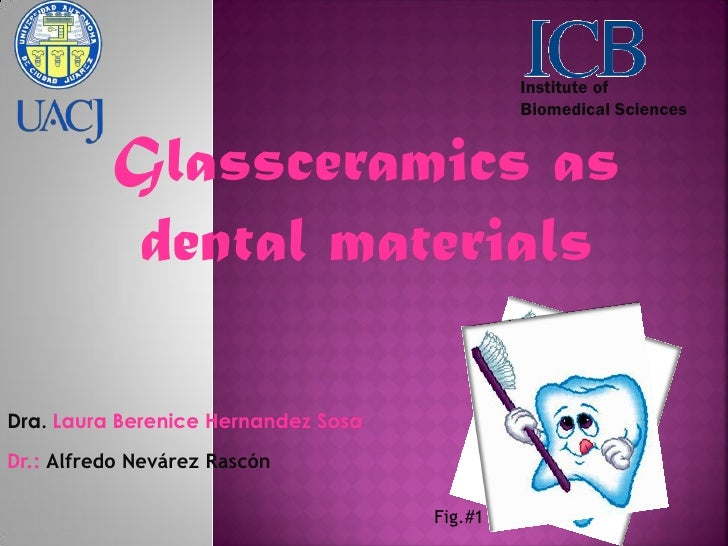 Institute of                                              Biomedical Sciences          Glassceramics as           dental m...