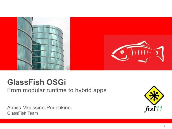 GlassFish OSGi - From modular runtime to hybrid applications