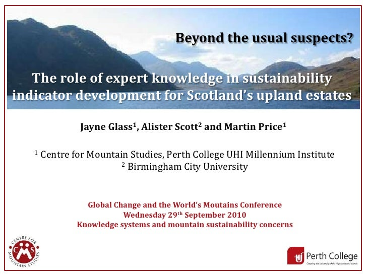 Beyond the usual suspects?   The role of expert knowledge in sustainabilityindicator development for Scotland's upland est...