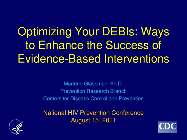 Optimizing Your DEBIs: Ways to Enhance the Success ofEvidence-Based Interventions             Marlene Glassman, Ph.D.     ...