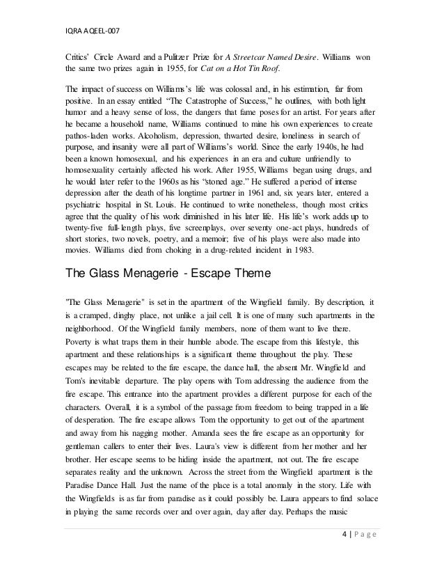 menagerie essay The glass menagerie, by tennessee williams is a short play that uses a large variety of symbolization throughout to describe the emotional, physical and social state of each of its characters laura is a very fragile young woman that lives in a lower class, shabby apartment with her older brother tom, and.
