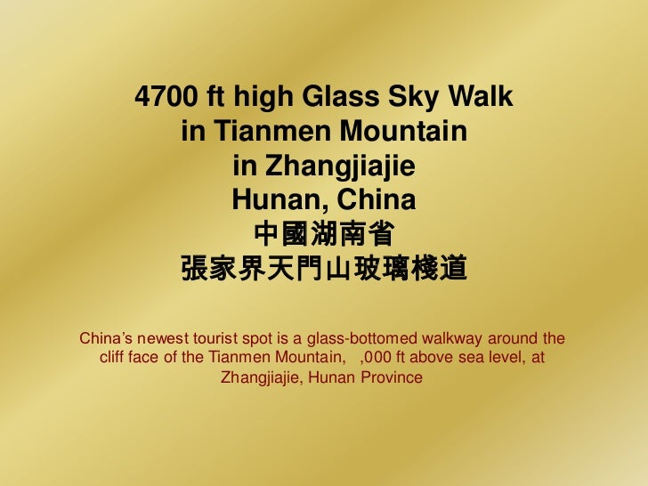 4700 ft high Glass Sky Walk          in Tianmen Mountain               in Zhangjiajie               Hunan, China          ...