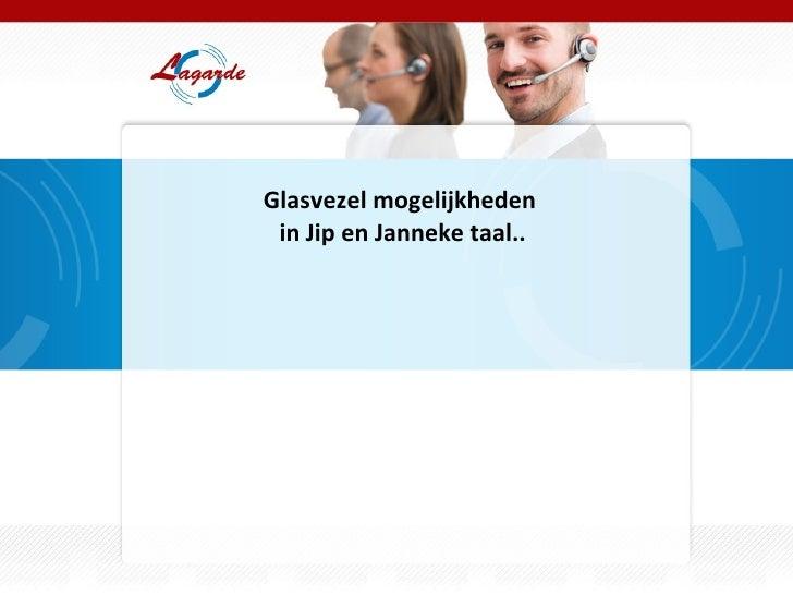 Glasvezel mogelijkheden  in Jip en Janneke taal..