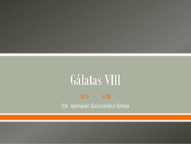     Dr. Ismael González-Silva