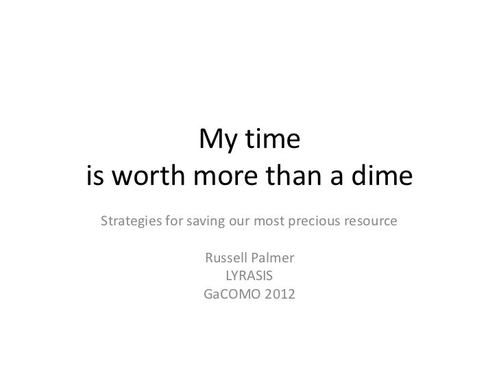 GLA/COMO Presentation My Time is Worth More Than a Dime