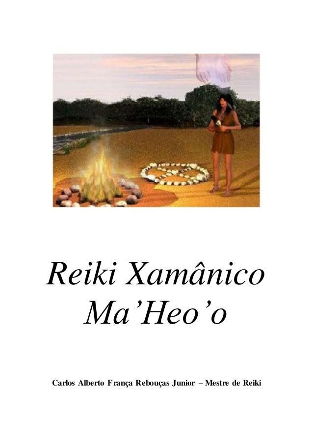Reiki Xamânico Ma'Heo'o Carlos Alberto França Rebouças Junior – Mestre de Reiki