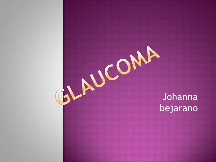 Glaucoma...