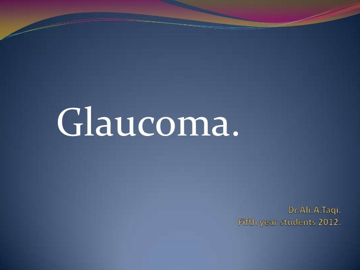 ophthalomolgy.Glaucoma 1 lectures (dr. ali)