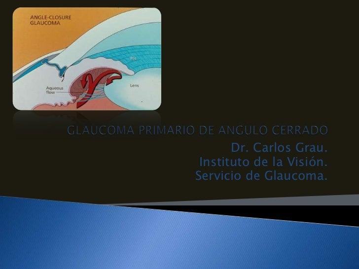 Glaucoma primario de angulo cerrado