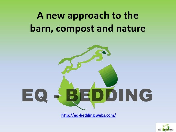 A new approach to thebarn, compost and nature      http://eq-bedding.webs.com/