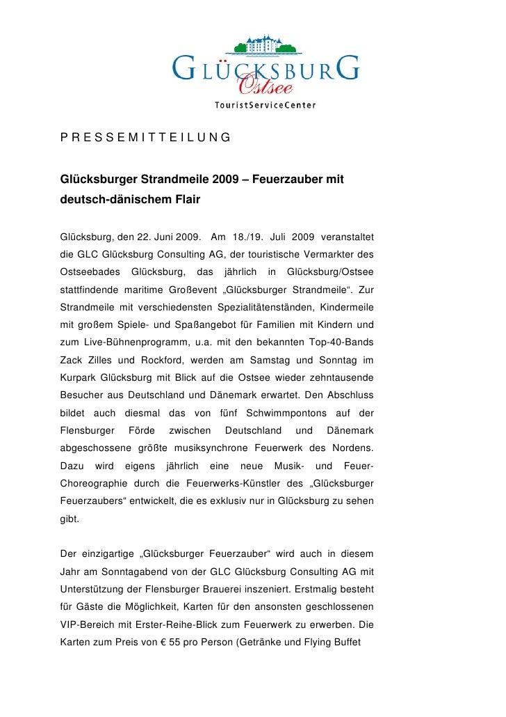 PRESSEMITTEILUNGGlücksburger Strandmeile 2009 – Feuerzauber mitdeutsch-dänischem FlairGlücksburg, den 22. Juni 2009. Am 18...