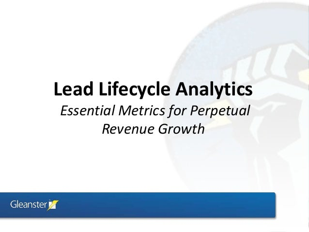 Lead Lifecycle AnalyticsEssential Metrics for Perpetual       Revenue Growth