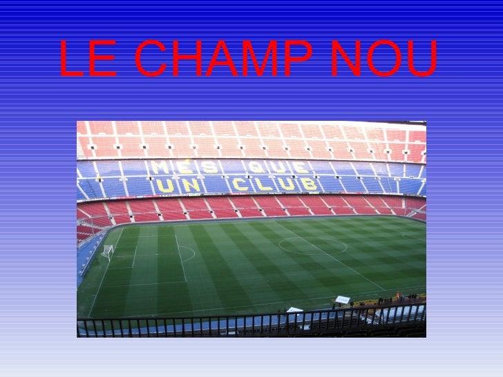 LE CHAMP NOU