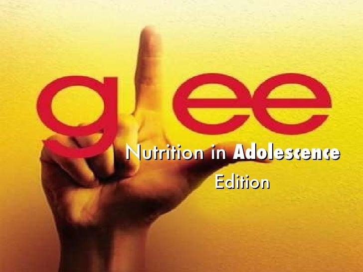 Nutrition in  Adolescence   Edition