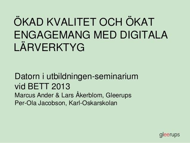 Ökad kvalitet och ökat engagemang med digitala lärverktyg