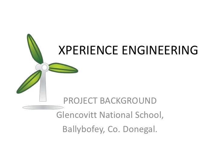 XPERIENCE ENGINEERING<br />PROJECT BACKGROUND<br />Glencovitt National School,<br />Ballybofey, Co. Donegal.<b...