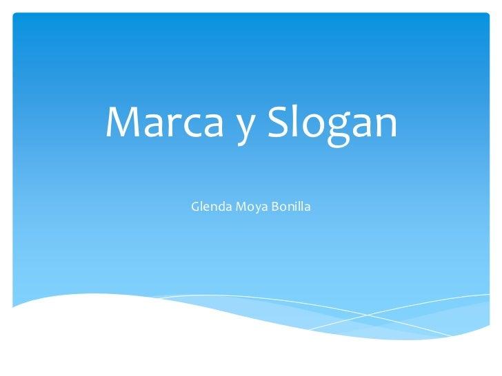 Marca y Slogan<br />Glenda Moya Bonilla<br />