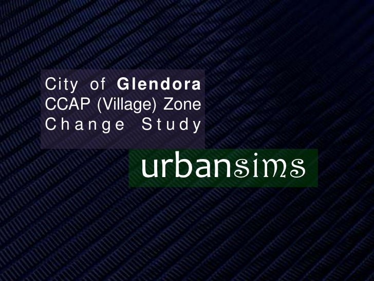 City of Glendora CCAP (Village) Zone Change Study <br />urbansims<br />