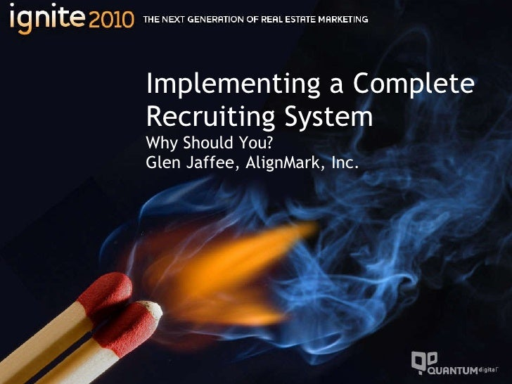 Implementing a Complete Recruiting System Why Should You?  Glen Jaffee, AlignMark, Inc.