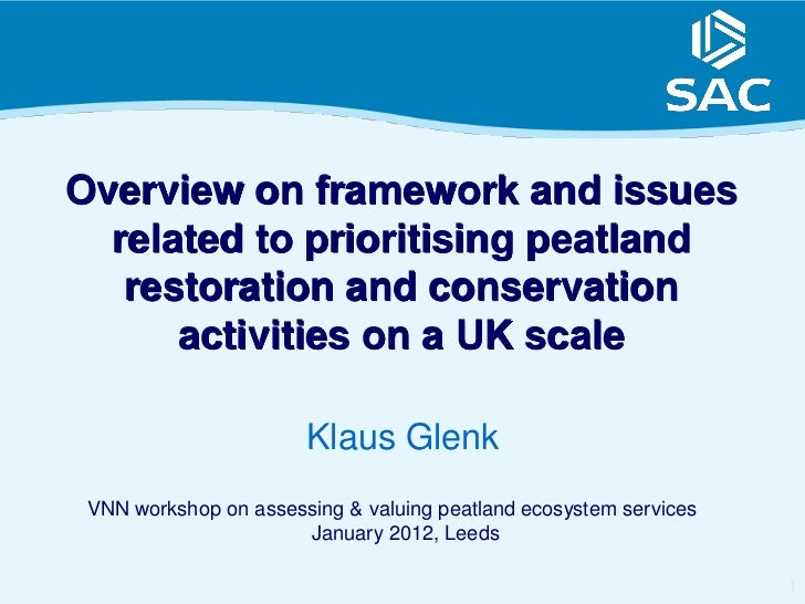 Overview on framework and issues  related to prioritising peatland   restoration and conservation      activities on a UK ...