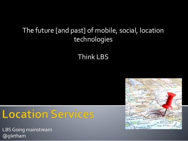 The future of Mobile Social Location Services