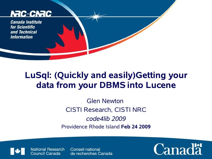 LuSql: (Quickly and easily) Getting your data from your DBMS into Lucene