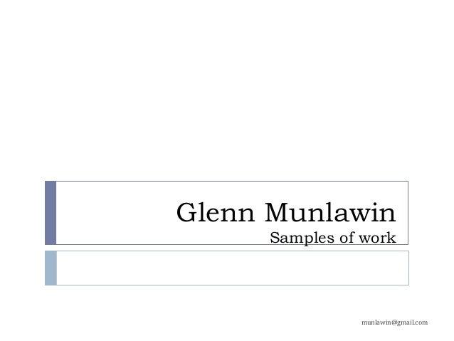 Glenn Munlawin Samples of work munlawin@gmail.com