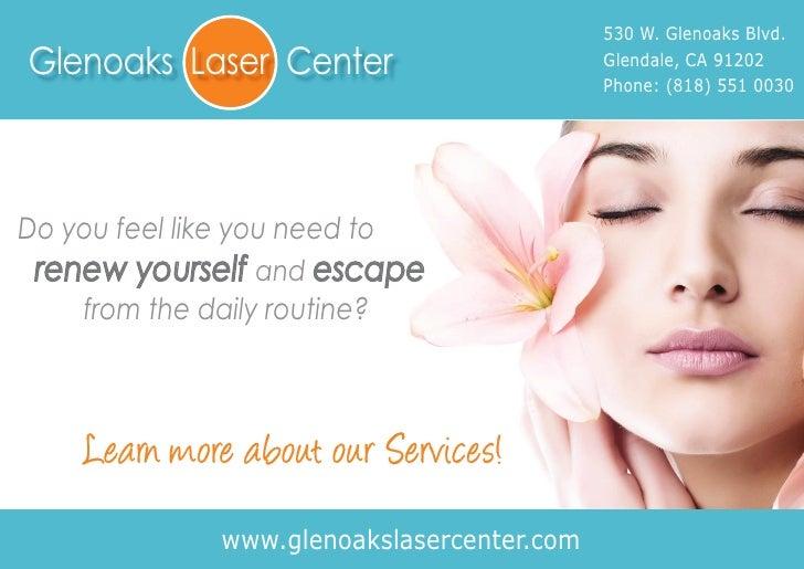 530 W. Glenoaks Blvd.Glenoaks Laser Center                             Glendale, CA 91202                                 ...