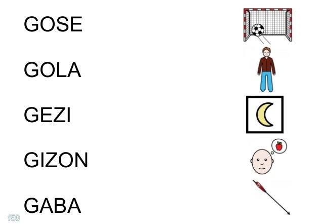 GOSE  GOLA  GEZI  GIZON  GABA