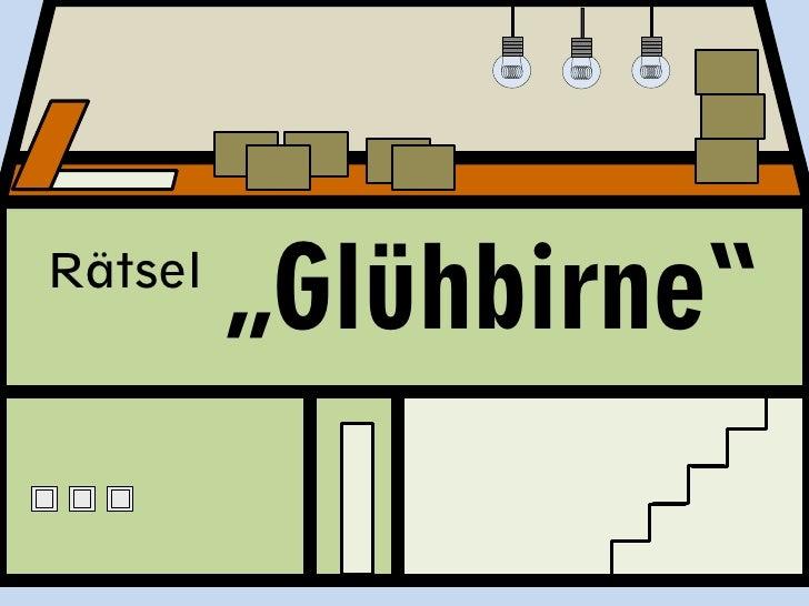 """Rätsel         """"Glühbirne""""            R"""